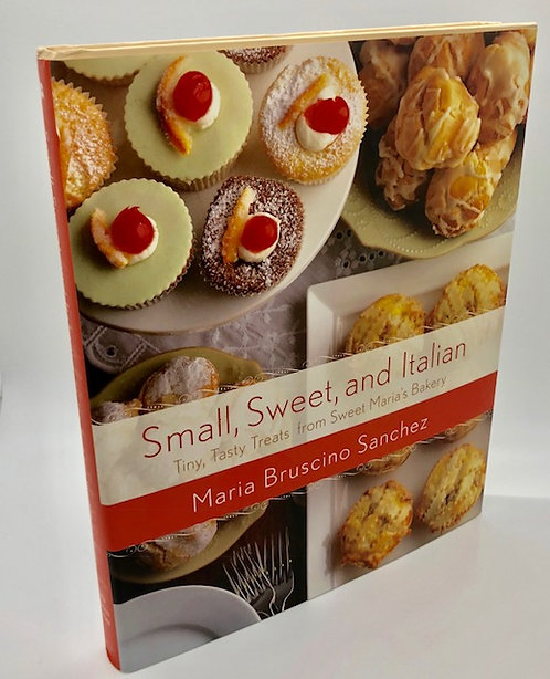 Small, Sweet, and Italian: Tiny, Tasty Treats from Sweet Marie's Bakery