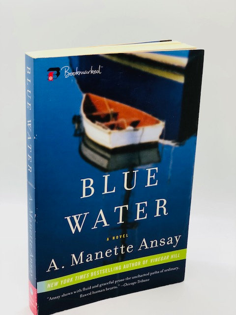 Blue Water: A Novel, by A. Manette Ansay