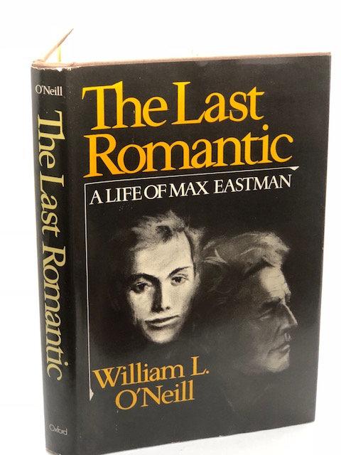 The Last Romantic: A Life of Max Eastman