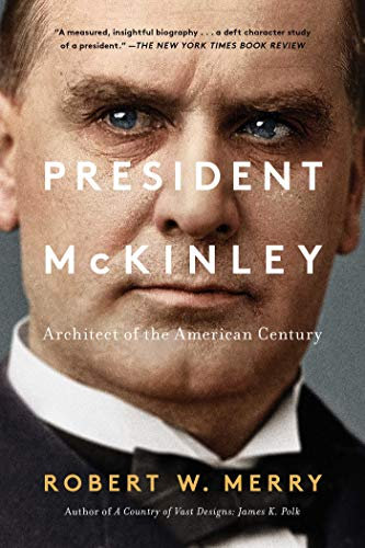 President McKinley: Architect of the American Century