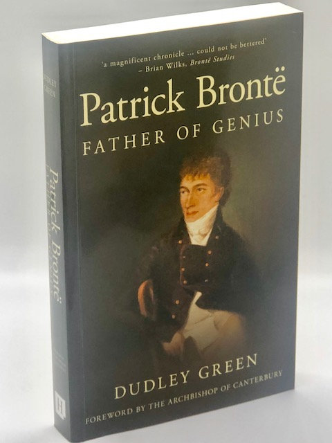 Patrick Bronte: Father of Genius, by Dudley Green