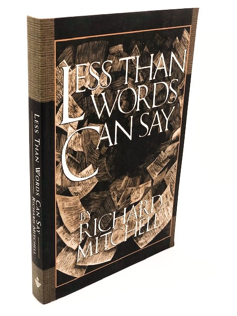 Less Than Words Can Say, by Richard Mitchell