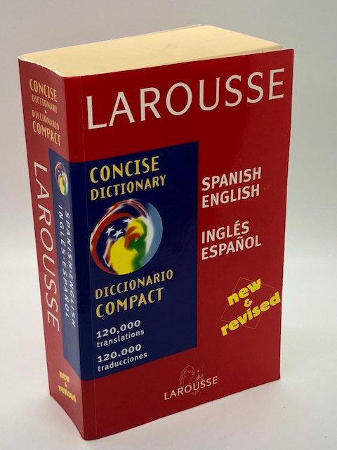 Larousse: Concise Spanish English Dictionary