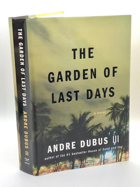 The Garden of Last Days: A Novel, by Andre Dubus III