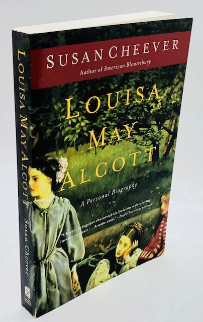 Louisa May Alcott: A Personal Biography, by Susan Cheever