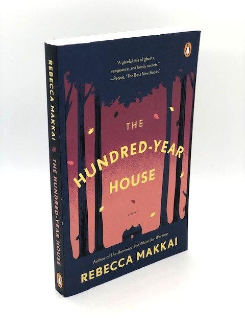 The Hundred-Year House (A Novel), by Rebecca Makkai