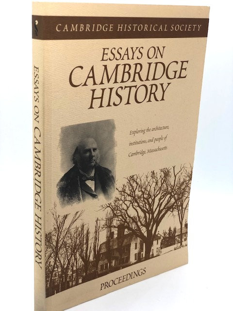 Essays on Cambridge History: Exploring the Architecture, Institutions, & People