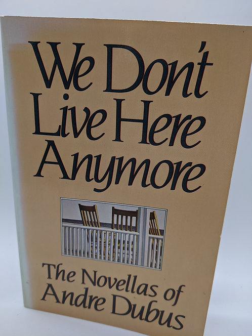 We Don't Live Here Anymore: Novellas