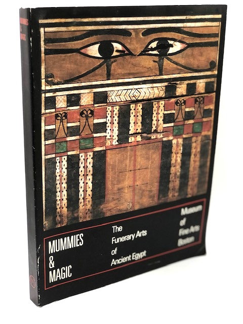 Mummies and Magic: The Funerary Arts of Ancient Egypt