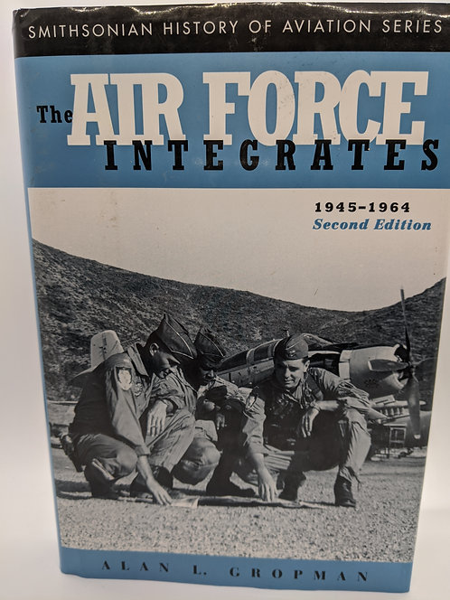 The Air Force Integrates: 1945-1964 (2nd Ed.)