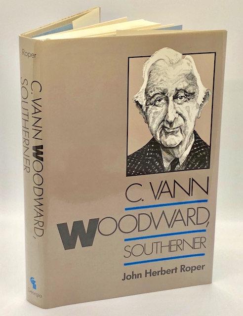 C. Vann Woodward, Southerner, by John Herbert Roper