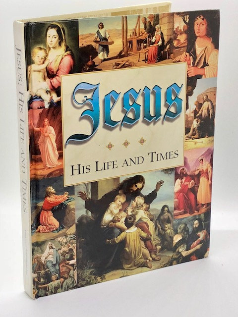 Jesus: His Life and Times