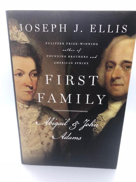 First Family: Abigail & John Adams, by Joseph J. Ellis (Hardcover)