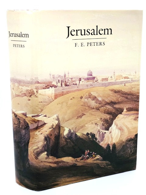 Jerusalem, by F.E. Peters