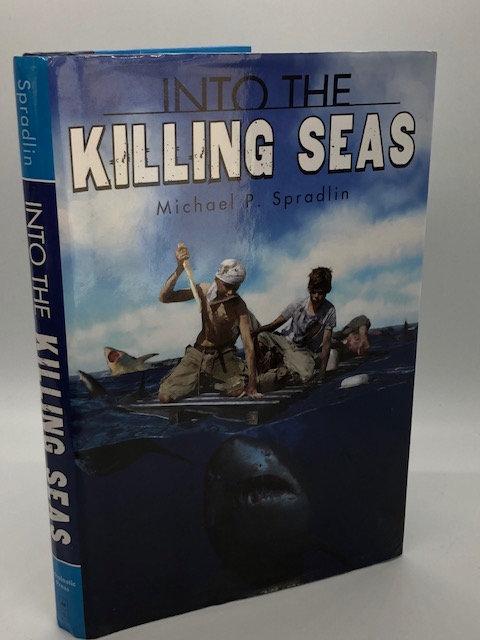Into The Killing Seas, by Michael P. Spardlin