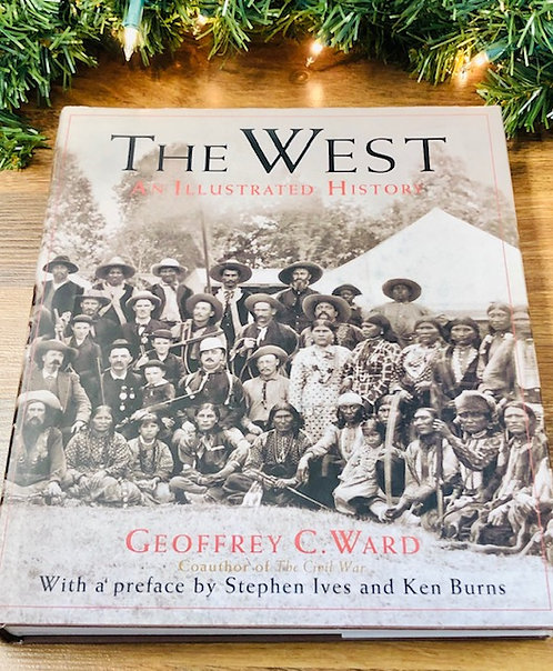 The West: An Illustrated History, by Geoffrey C. Ward