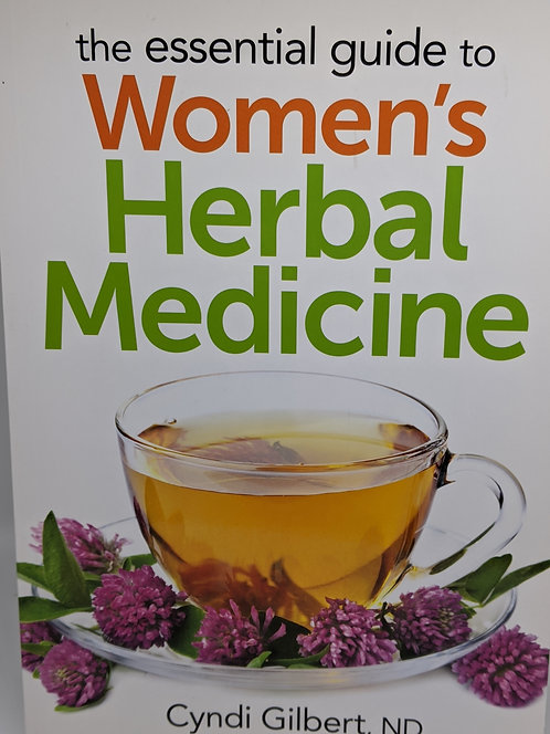 The Essential Guide to Women's Herbal Medicine