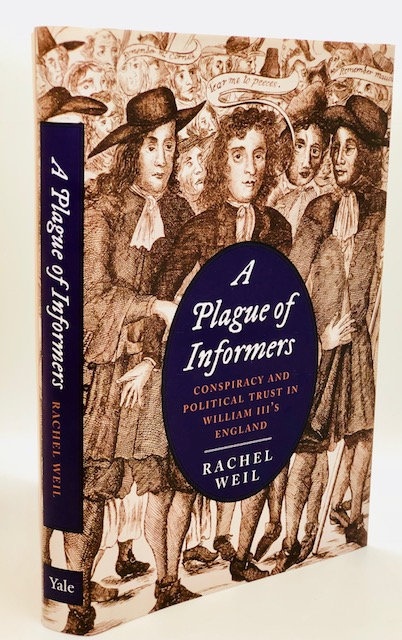 A Plague of Informers: Conspiracy And Political Trust In William III's England