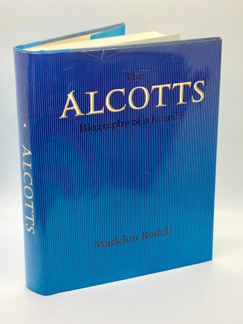 The Alcotts: Biography of a Family, by Madelon Bedell
