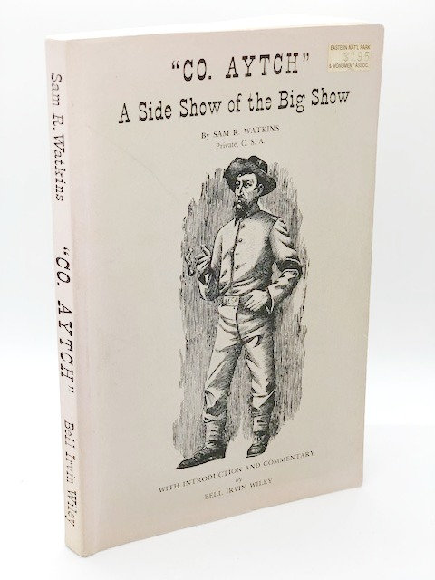 """""""Co Aytch"""": A Side Show of the Big Show, by Sam R. Watkins"""