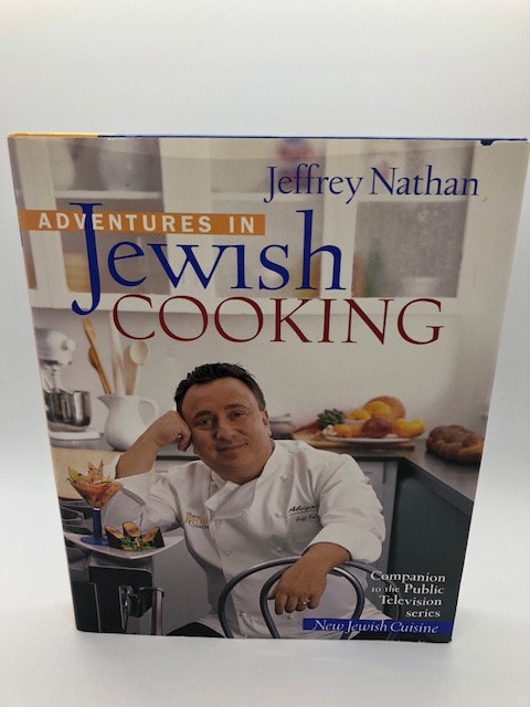 Adventures In Jewish Cooking, by Jeffrey Nathan