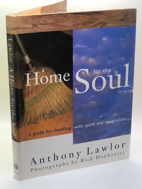 A Home for the Soul: A Guide for Dwelling with Spirit and Imagination