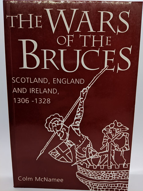The War of the Bruces: Scotland, England and Ireland, 1306-1328