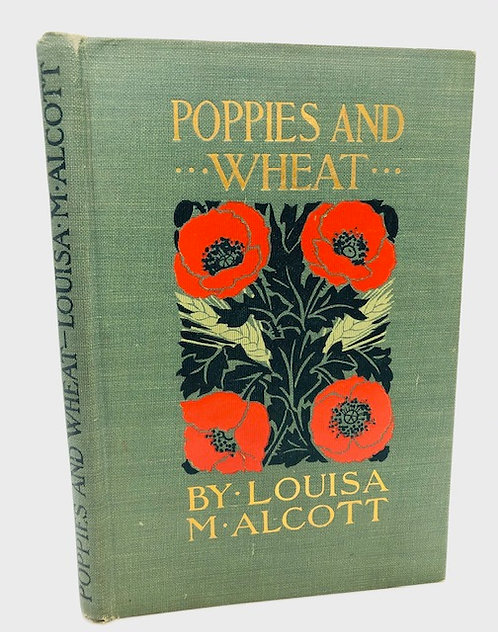 Poppies and Wheat , by Louisa May Alcott