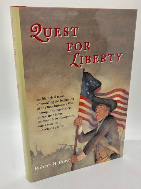 A Quest For Liberty, by Robert H. Rowe