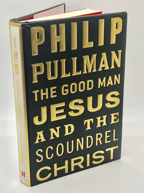 The Good Man Jesus And The Scoundrel Christ, by Philip Pullman