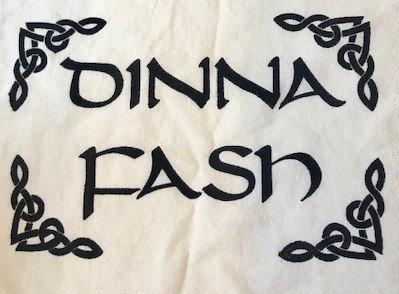 """Dinna Fash"" (Don't Worry) Tea Towel (Outlander)"