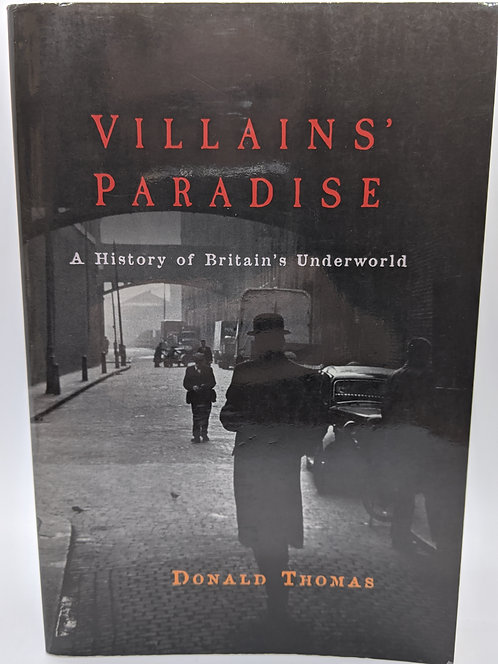 Villains' Paradise: A History of Britain's Underworld