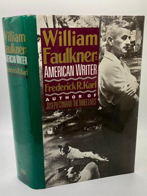 William Faulkner: American Writer, by Frederick R. Karl