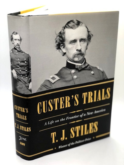 Custer's Trial: A Life On The Frontier of a New America