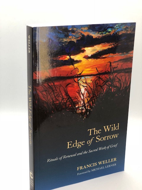 The Wild Edge of Sorry: Rituals of Renewal And the Sacred Work of Grief