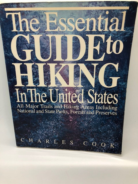 The Essential Guide to Hiking In The United States, by Charles Cook