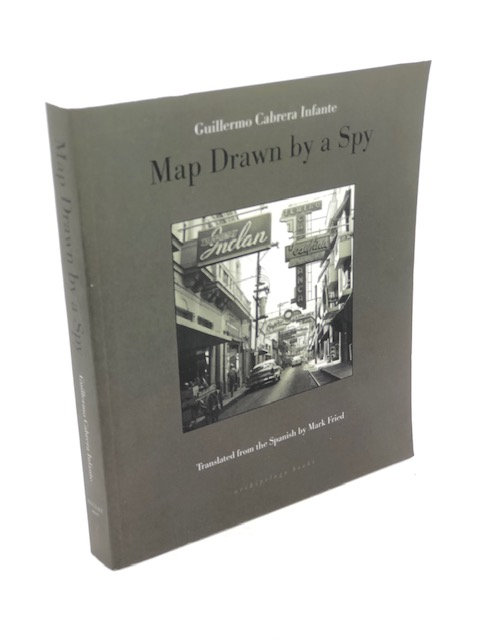 Map Drawn by a Spy, by Guillermo Cabrera Infante