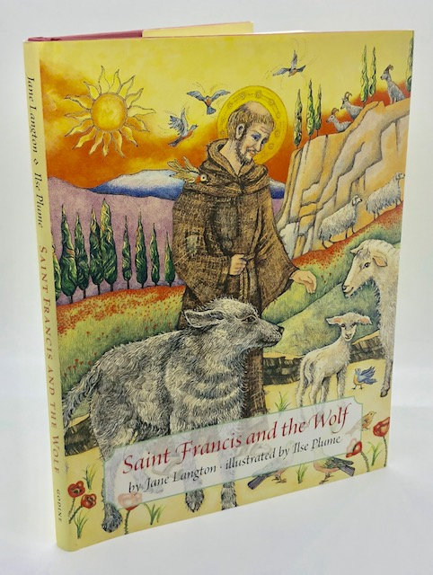 Saint Francis And The Wolf, by Jane Langton. Illustrated by Ilse Plume
