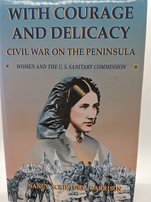 With Courage and Delicacy, Civil War on the Peninsula