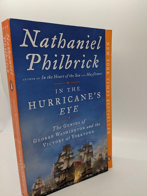 In the Hurricane's Eye: The Genius of George Washington & Victory at Yorktown