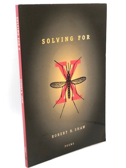 Solving for X: Poems by Robert B. Shaw
