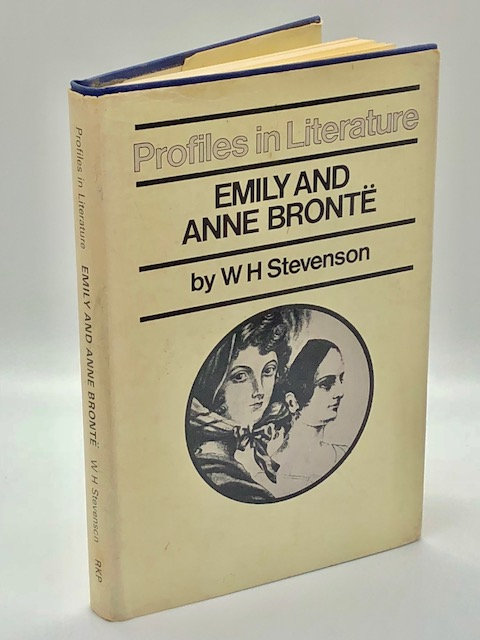 Profiles in Literature: Emily and Anne Bronte, by W.H. Stevenson
