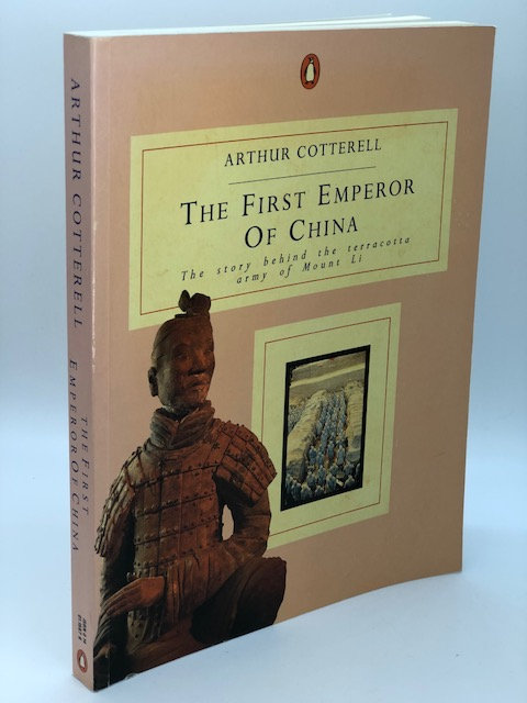 The First Emperor of China: The Story Behind the Terracotta Army of Mount Li