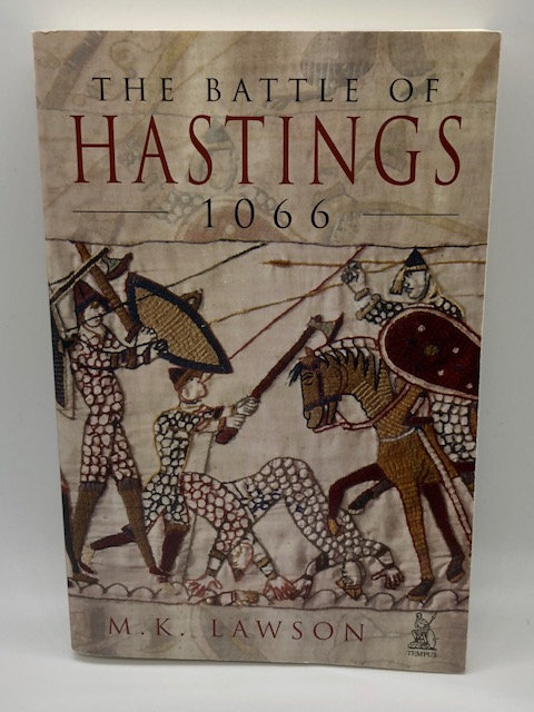 The Battle of Hastings 1066, by M. K. Lawson