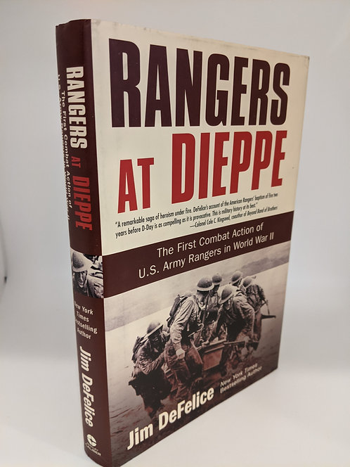 Rangers at Dieppe: The First Action of U.S. Army Rangers in World War II