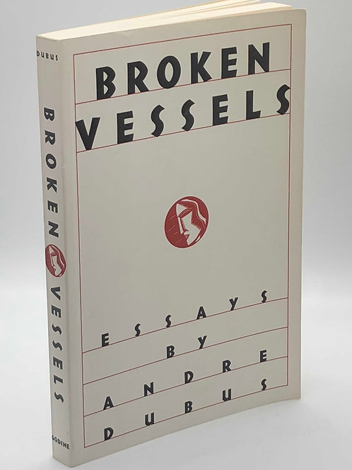 Broken Vessels: Essays by Andre Dubus