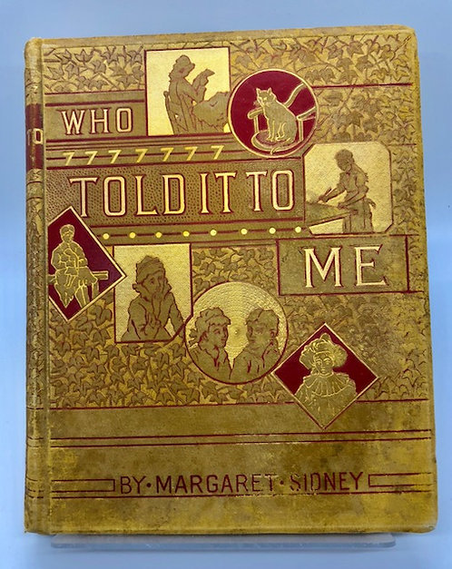 Who Told It To Me, by Margaret Sidney