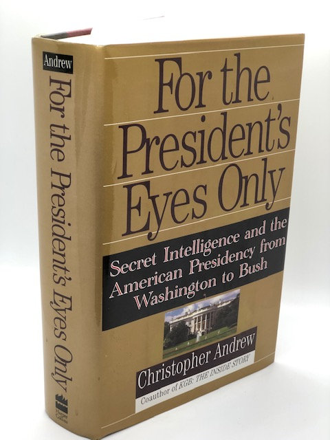 For the President's Eyes Only, by Christopher Andrew