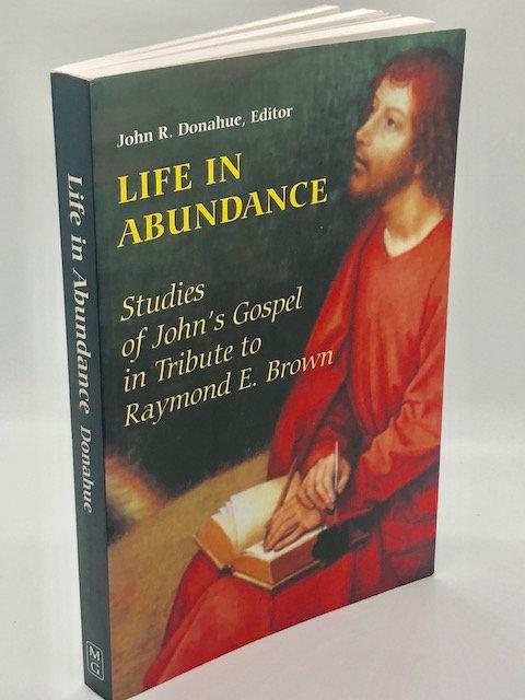 Life In Abundence: Studies of John's Gospel In Tribute to Raymond E. Brown