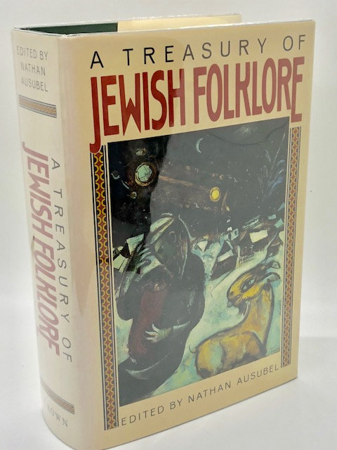 A Treasury of Jewish Folklore, edited by Nathan Ausubel